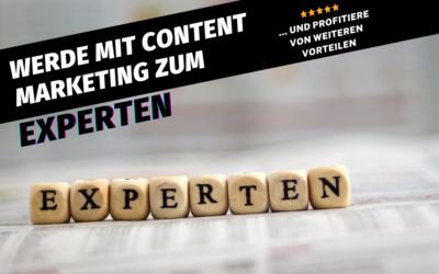 Warum du mit Content Marketing sichtbar und zum Experten wirst