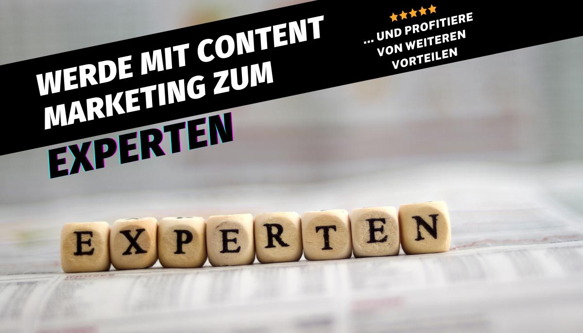 wie du durch content marketing als experte wahrgenommen wirst